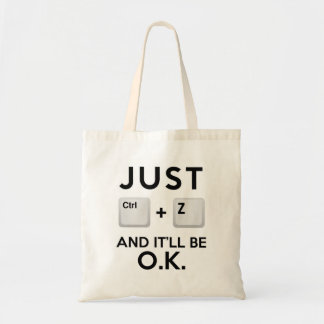 Just Ctrl+Z and It'll Be Okay Tote Bag