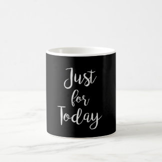 """Just for Today"" NA AA 12 step recovery gift mug"