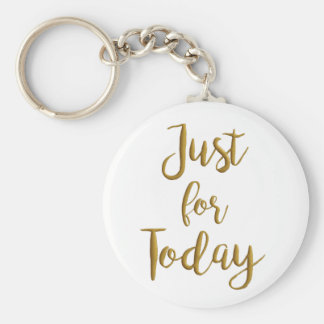 Just For Today recovery quote AA NA slogan gift Key Ring