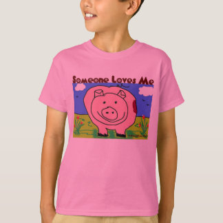 Just Kids at Heart - Pig (1c) - Someone Loves Me T-Shirt