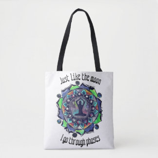 Just like the moon, I go through phases Tote Bag