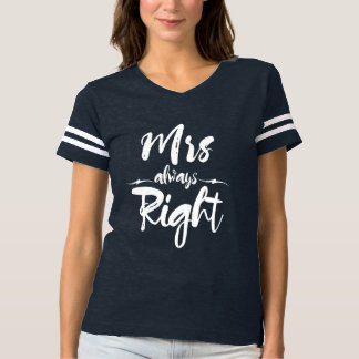 Just Married Humor Mrs Always Right T-Shirt