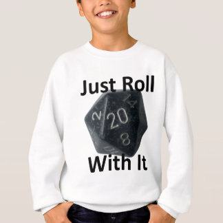 Just Roll With It Sweatshirt