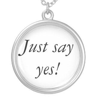Just say yes! silver plated necklace