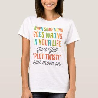 Just Yell Plot Twist T-Shirt