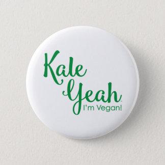 Kale Yeah I'm Vegan Button