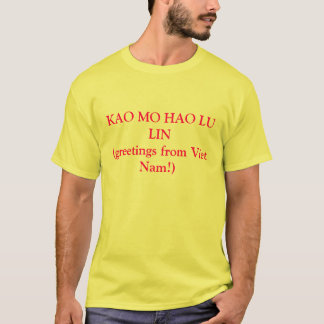 KAO MO HAO LU LIN T-Shirt