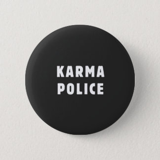 Karma police 6 cm round badge