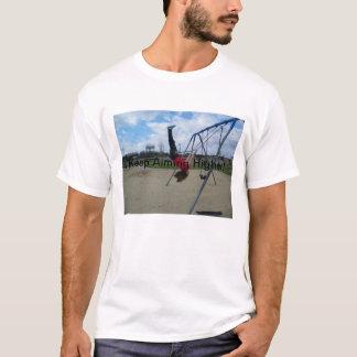Keep Aiming Higher T-Shirt