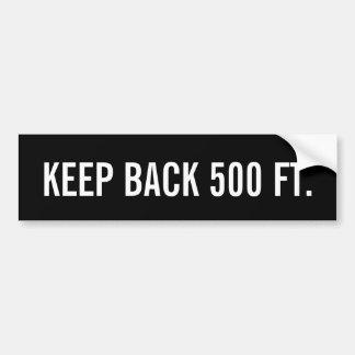 Keep Back 500 Feet Bumper Sticker
