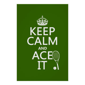Keep Calm and Ace It (tennis) (in any color) Poster