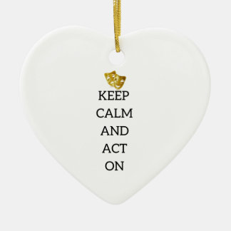 Keep Calm and Act On Actors Gear Christmas Ornament