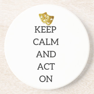 Keep Calm and Act On Actors Gear Coaster