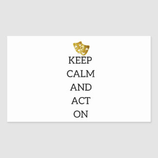Keep Calm and Act On Actors Gear Rectangular Sticker