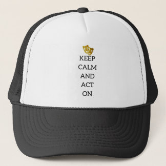 Keep Calm and Act On Actors Gear Trucker Hat
