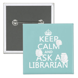 Keep Calm and Ask A Librarian Pinback Buttons