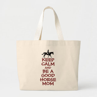 Keep Calm and Be A Good Horse Mom Large Tote Bag