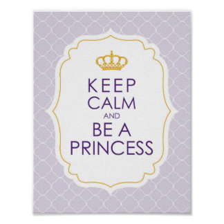 Keep Calm and Be A Princess Poster