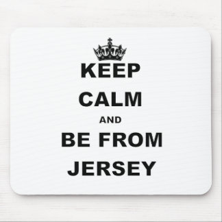 KEEP CALM AND BE FROM JERSEY.png Mouse Pad