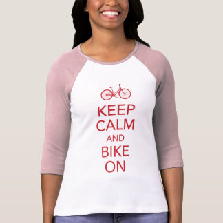 Keep Calm and Bike On Shirt
