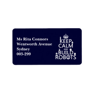 Keep Calm and Build Robots (in any color) Address Label
