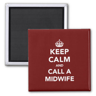 Keep Calm and Call A Midwife Magnet