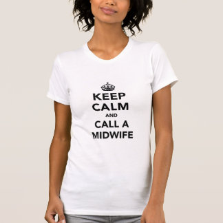 Keep Calm and Call a Midwife T-Shirt
