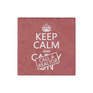 Keep Calm and Call A Realtor Stone Magnet