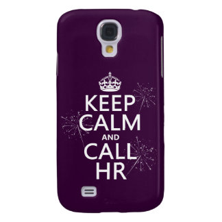 Keep Calm and Call HR (any colour) Galaxy S4 Case