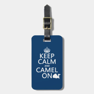 Keep Calm and Camel On (all colors) Luggage Tag