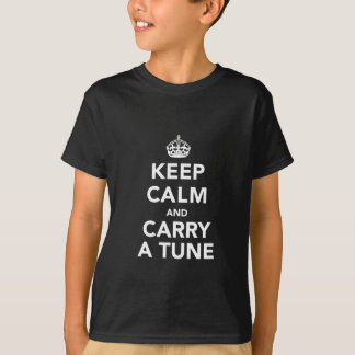 Keep Calm and Carry a Tune T-Shirt