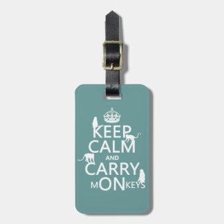 Keep Calm and Carry mONkeys - all colors Luggage Tag