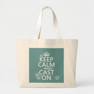 Keep Calm and Cast On - all colors Large Tote Bag