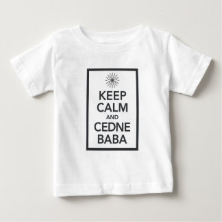 KEEP CALM and CEDNE BABA Baby T-Shirt