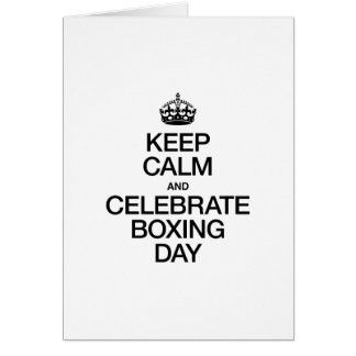 KEEP CALM AND CELEBRATE BOXING DAY CARDS