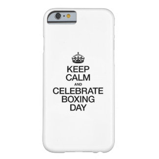 KEEP CALM AND CELEBRATE BOXING DAY BARELY THERE iPhone 6 CASE