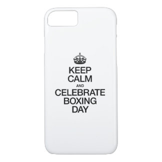 KEEP CALM AND CELEBRATE BOXING DAY iPhone 7 CASE