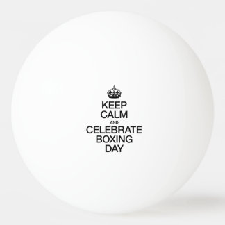 KEEP CALM AND CELEBRATE BOXING DAY