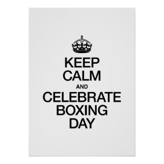 KEEP CALM AND CELEBRATE BOXING DAY PRINT