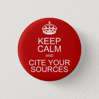 Keep Calm and Cite Your Sources 3 Cm Round Badge