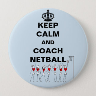 Keep Calm and Coach Netball Theme 10 Cm Round Badge