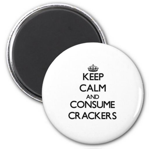 Keep calm and consume Crackers Fridge Magnets