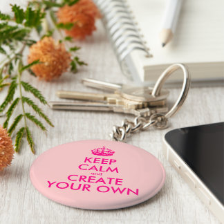Keep calm and create your own - Pink Key Ring