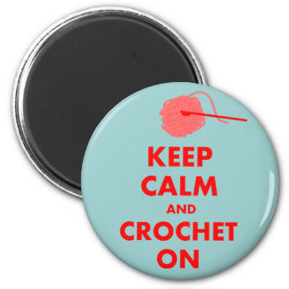 Keep Calm and Crochet On Gifts 6 Cm Round Magnet