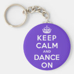 Keep Calm and Dance On Basic Round Button Key Ring