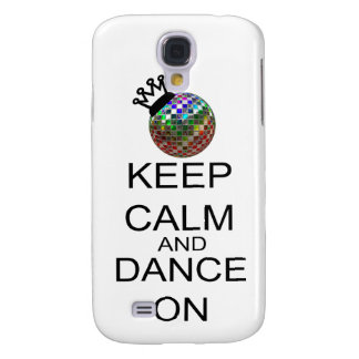 Keep Calm And Dance On Galaxy S4 Case