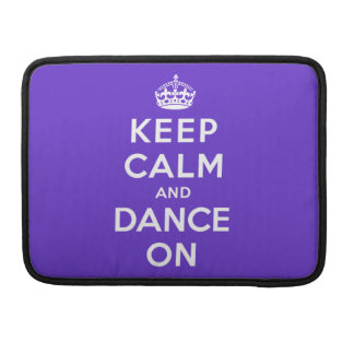 Keep Calm and Dance On Sleeve For MacBook Pro