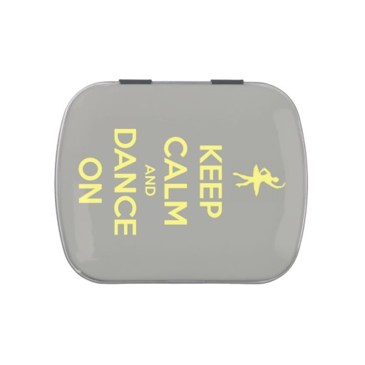 Keep Calm and Dance On Yellow on Grey Jelly Belly Candy Tin