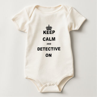 KEEP CALM AND DETECTIVE ON BABY BODYSUIT