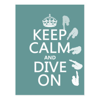 Keep Calm and Dive On (in any color) Postcard